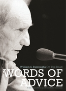 Words of Advice: William S. Burroughs on the Road (Words of Advice: William S. Burroughs on the Road)