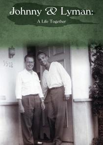 Johnny and Lyman: A Life Together - Poster / Capa / Cartaz - Oficial 1