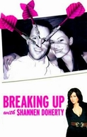 Barrados por Shannen Doherty (Breaking Up with Shannen Doherty)