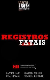 Registros Fatais - Poster / Capa / Cartaz - Oficial 1