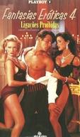 Fantasias Eróticas 4 - Ligações Proibidas (Playboy: Erotic Fantasies IV, Forbidden Liaisons)