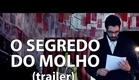 O Segredo do Molho (trailer)