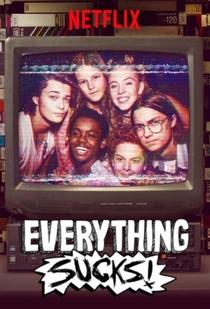 Everything Sucks - Poster / Capa / Cartaz - Oficial 2