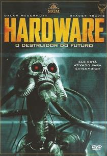 Hardware - O Destruidor do Futuro - Poster / Capa / Cartaz - Oficial 3