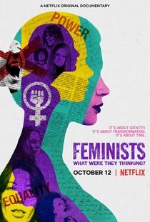 Feministas: O Que Elas Estavam Pensando? - Poster / Capa / Cartaz - Oficial 1
