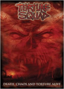 Torture Squad - Death, Chaos And Torture Alive - Poster / Capa / Cartaz - Oficial 1