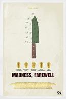 Madness, Farewell (Madness, Farewell)