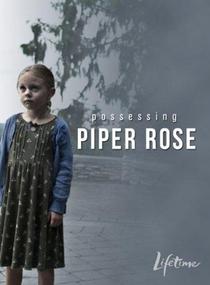 A Possessão de Piper Rose - Poster / Capa / Cartaz - Oficial 1