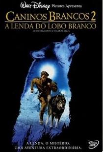Caninos Brancos 2 - A Lenda do Lobo Branco - Poster / Capa / Cartaz - Oficial 3