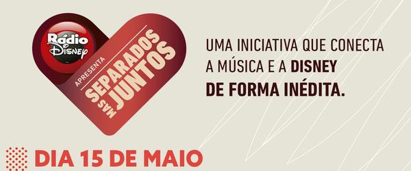 Rádio Disney apresenta #SeparadosMasJuntos