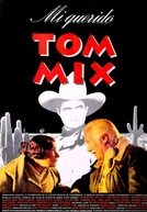 Mi querido Tom Mix (Mi querido Tom Mix)