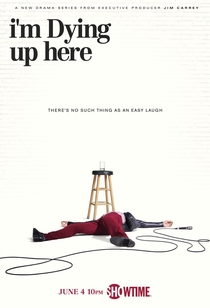 I'm Dying Up Here (1ª Temporada) - Poster / Capa / Cartaz - Oficial 1