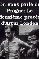 Vamos Falar de Praga: O segundo julgamento de Arthur London (On vous parle de Prague: Le deuxième procès d'Arthur London)