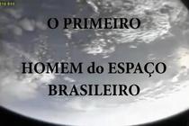 O Primeiro Homem do Espaço Brasileiro  - Poster / Capa / Cartaz - Oficial 2
