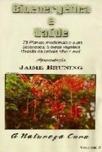Bioenergética e Saúde Apresentação Jaime Bruning - A Natureza Cura Vol. 3 - Poster / Capa / Cartaz - Oficial 1