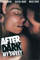 Dominados Pelo Desejo (After Dark, My Sweet)