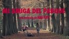 MI AMIGA DEL PARQUE - Trailer oficial