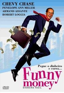 Funny Money - Dinheiro Fácil - Poster / Capa / Cartaz - Oficial 1