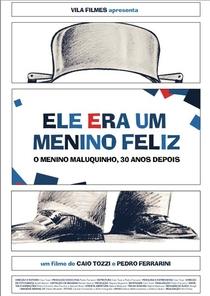 Ele Era um Menino Feliz - O Menino Maluquinho, 30 Anos Depois - Poster / Capa / Cartaz - Oficial 1