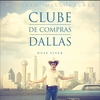 StarBooks: Clube de Compras Dallas - Dallas Buyers Club (2014)