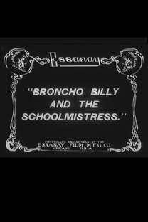 Broncho Billy and the Schoolmistress - Poster / Capa / Cartaz - Oficial 1