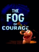 Coragem, o Cão Covarde: The Fog of Courage (Courage the Cowardly Dog: The Fog of Courage)