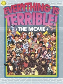 Everything is Terrible - Poster / Capa / Cartaz - Oficial 1