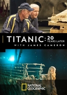 Titanic - 20 Anos Depois (Titanic: 20 Years Later with James Cameron)