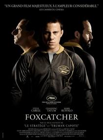 Foxcatcher: Uma História que Chocou o Mundo - Poster / Capa / Cartaz - Oficial 3