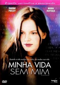 Minha Vida Sem Mim - Poster / Capa / Cartaz - Oficial 4
