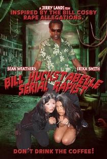 Bill Huckstabelle: Serial Rapist - Poster / Capa / Cartaz - Oficial 1