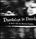 Daedalus Is Dead  (Daedalus Is Dead )