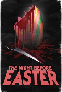 The Night Before Easter - Poster / Capa / Cartaz - Oficial 1