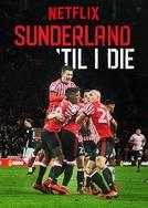 Sunderland Até Morrer (1ª Temporada) (Sunderland Til I Die (Season 1))