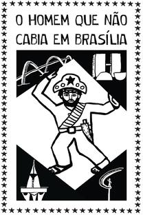 O Homem que Não Cabia em Brasília - Poster / Capa / Cartaz - Oficial 1