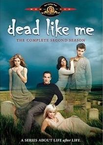 Dead Like Me (2ª Temporada) - Poster / Capa / Cartaz - Oficial 1