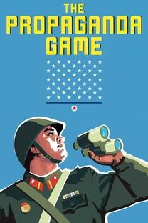 The Propaganda Game - Poster / Capa / Cartaz - Oficial 2