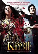 Kiss Me, Kill Me (Kill Me)