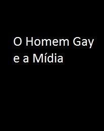 O Homem Gay e a Mídia - Poster / Capa / Cartaz - Oficial 1