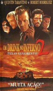 Um Drink No Inferno 2: Texas Sangrento - Poster / Capa / Cartaz - Oficial 3