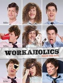 Workaholics (1ª Temporada) - Poster / Capa / Cartaz - Oficial 1