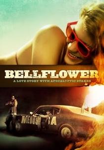 Bellflower - Poster / Capa / Cartaz - Oficial 4