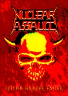 Nuclear Assault  - Louder Harder Faster (Nuclear Assault  - Louder Harder Faster)