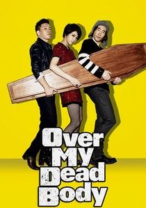 Over My Dead Body - Poster / Capa / Cartaz - Oficial 3