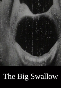 The Big Swallow - Poster / Capa / Cartaz - Oficial 4