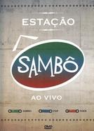 Estação Sambô - ao Vivo (Estação Sambô - ao Vivo)