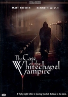 O Vampiro de Whitechapel (The Case of the Whitechapel Vampire)