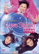 Love storm (Kuang Ai Long Juan Feng)