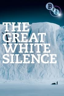 The Great White Silence - Poster / Capa / Cartaz - Oficial 1