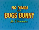 Fifty Years of Bugs Bunny in 3 1/2 Minutes (Fifty Years of Bugs Bunny in 3 1/2 Minutes)